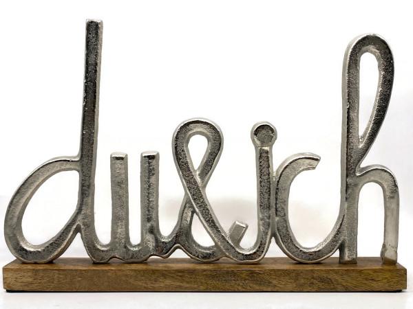 Schriftzug Du und Ich Aluminium auf Mangoholz Sockel Deko Design